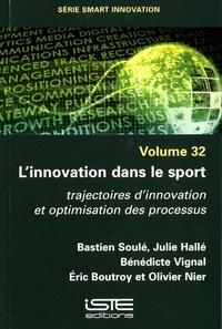 Bastien Soulé et Julie Hallé - L'innovation dans le sport - Trajectoires d'innovation et optimisation des processus.