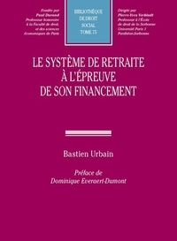 Bastien Urbain - Le système de retraite à l'épreuve de son financement.