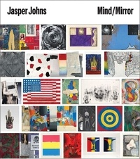 Basualdo Carlos et Rothkopf Scott - Jasper johns mind mirror.