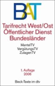 BAT - Tarifrecht West / Ost Öffentlicher Dienst Bundesländer - MantelTV, VergütungsTV, VersorgungsTV, ZulagenTV, ZuwendungsTV, AuszubildendenTV.