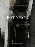Bat Ye'or - Autobiographie politique - De la découverte du dhimmi à Eurabia.