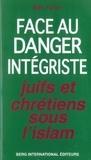 Bat Ye'or - Juifs et Chrétiens sous l'Islam - Face au danger intégriste.