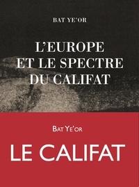 Bat Ye'or - L'Europe et le spectre du califat.