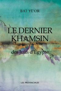 Bat Ye'or - Le dernier khamsin des Juifs d'Egypte.