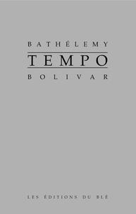 Bathélemy Bolivar - Tempo.