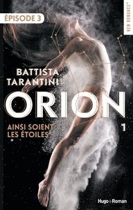 Battista Tarantini - NEW ROMANCE  : Orion - tome 1 Ainsi soient les étoiles Episode 3.
