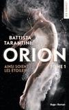 Battista Tarantini - Orion Tome 1 : Ainsi soient les étoiles.