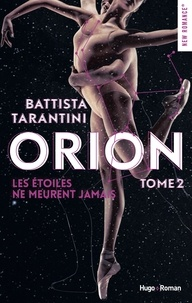 Battista Tarantini - Orion Tome 2 : Les étoiles ne meurent jamais.