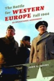 Battle for Western Europe, Fall 1944 - An Operational Assessment.