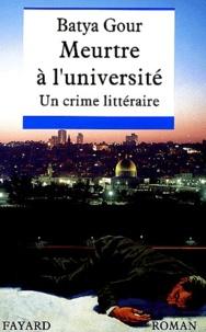 Batya Gour - Meurtre à l'université - Un crime littéraire.