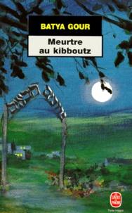 Batya Gour - Meurtre au kibboutz.
