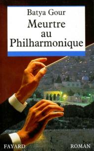 Batya Gour - Meurtre au Philharmonique.