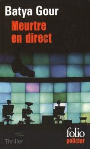 Batya Gour - Meurtre en direct - Une enquête du commissaire Michaël Ohayon.
