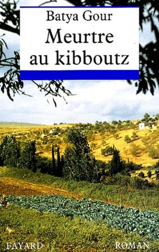 Batya Gour - Meutrte au kibboutz.
