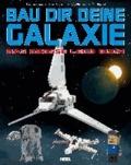 Bau dir deine Galaxie - Das große Lego Buch.