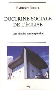 Baudoin Roger - Doctrine sociale de l'Eglise - Une histoire contemporaine.