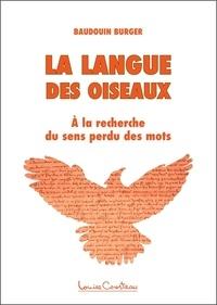 Baudouin Burger - La langue des oiseaux.
