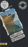 Baudouin Chailley - Préludes infernaux.
