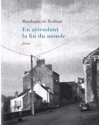 Baudouin de Bodinat - En attendant la fin du monde.