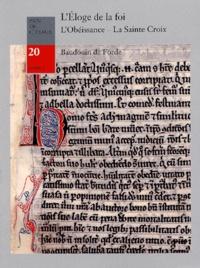 Baudouin de Forde - L'Eloge de la foi - L'Obéissance - La Sainte Croix.