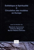 Baudouin Decharneux et Catherine Maignant - Esthétique et spiritualité - Tome 2, Circulation des modèles en Europe.