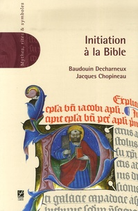 Baudouin Decharneux et Jacques Chopineau - Initiation à la Bible.