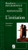 Baudouin Decharneux et Luc Nefontaine - L'initiation - Splendeurs et misères.