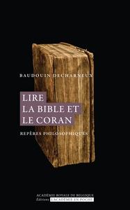 Baudouin Decharneux - Lire la Bible et le Coran.