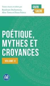 Baudouin Decharneux et Alice Toma - Poétique, mythes et croyances - Volume 2.