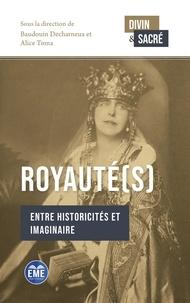 Baudouin Decharneux et Alice Toma - Royauté(s) - Entre historicités et imaginaire.