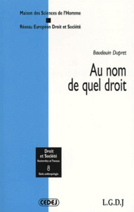 Baudouin Dupret - Au nom de quel droit.