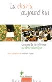 Baudouin Dupret - La charia aujourd'hui - Usages de la référence au droit islamique.