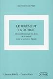 Baudouin Dupret - Le jugement en action - Ethnométhodologie du droit, de la morale et de la justice en Egypte.