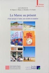 Baudouin Dupret et Zakaria Rhani - Le Maroc au présent - D'une époque à l'autre, une société en mutation.