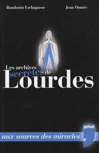 Les archives secrètes de Lourdes - Aux sources du mystère.pdf