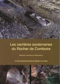 Baudouin Lismonde - Les carrières souterraines du Rocher de Comboire (Claix et Seyssins, Isère).