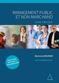 Baudouin Meunier - Management public et non marchand - Guide pratique.