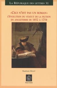 """Baudouin Millet - """"Ceci n'est pas un roman"""" - L'évolution du statut de la fiction en Angleterre de 1652 à 1754."""