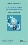 Baudouin Mwamba Mputu - L'Afrique au procès de la technoscience - Histoire et prospective.