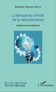 LAfrique au procès de la technoscience - Histoire et prospective.pdf