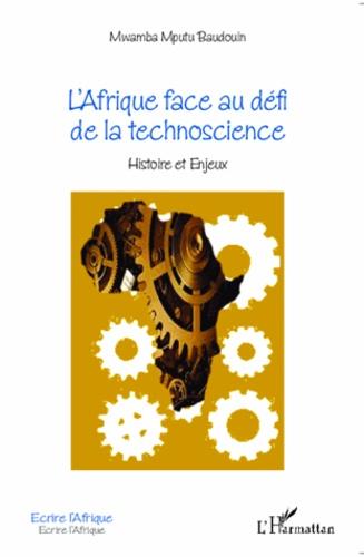 Baudouin Mwamba Mputu - L'Afrique face au défi de la technoscience - Histoire et enjeux.