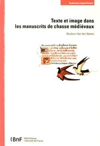 Baudouin Van den Abeele - Texte et image dans les manuscrits de chasse médiévaux.