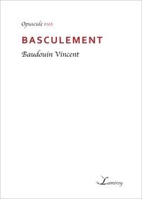 Baudouin Vincent - Basculement.