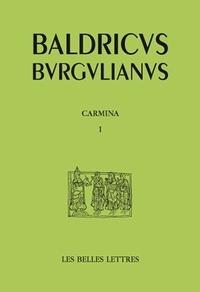 Baudri De Bourgueil - Carmina, poèmes - Tome 1.