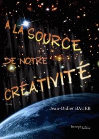 Bauer - A la source de notre creativite.
