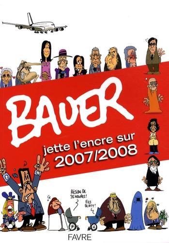 Bauer - Bauer jette l'encre sur 2007/2008.
