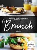 Bauer Media Books - Le brunch - Aujourd'hui, c'est meilleur à la maison !.