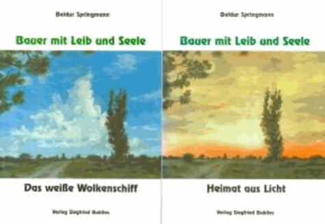 Bauer mit Leib und Seele - Lebenserinnerungen eines Öko-Bauern. Band 1: Das weiße Wolkenschiff . Band 2: Heimat aus Licht.