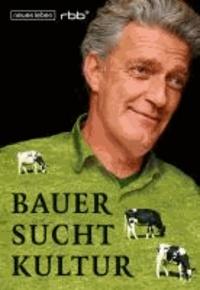 Bauer sucht Kultur - Die Sendung mit Dieter Moor.