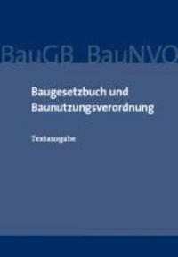 Baugesetzbuch und Baunutzungsverordnung - Textausgabe.